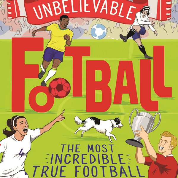 Unbelieveable Football cover Matt Oldfield.jpg